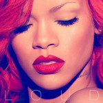 Rihanna Releases New Album 'Loud' and Behind the Scenes Bonus DVD