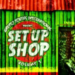 NEW MUSIC:  Ghetto Youths International's 'Set Up Shop Volume 1' Now Available on iTunes