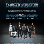 CASTING ALERT: BET IS LOOKING FOR A HOST!   AUDITIONS TODAY IN TIMES SQUARE!
