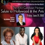 2013 Caribbean Heritage Salute to Hollywood & the Arts Gala Friday, June 21, 2013