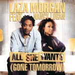NEW MUSIC:  Laza Morgan feat. Nancy Logan – All She Wants (Gone Tomorrow) – Video