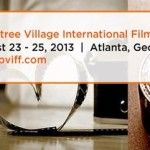 Peachtree Village International Film Festival – August 22 – 25 2013