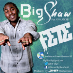 Soca Sensation Big Shaw Debuts New Hit Single and Video – Fete (Single Inside)