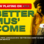 Jamaican Movie 'BETTER MUS' COME' on Netflix