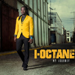 Reggae Star I-Octane Ignites The New Year With New Album, 'My Journey' – Music & Video Inside]