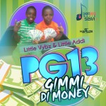 RUN IT OR DUN IT:  Vybz Kartel Sons Little Vybz & Little Addi Release  'PG 13 Gimme Di Money'