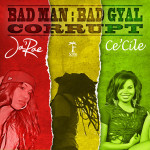 "Run It Or Dun It: Ce'cile  & JaRae  Collabo ""Bad Man Corrupt"""