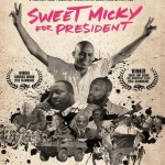 Trinidad+Tobago Film Festival Review: From Raunchy Pop Star to Head of State in 'Sweet Micky for President'