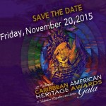 22nd Annual Caribbean American Heritage Awards Gala – Friday Nov 20th