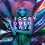 VP Records Drops Soca Gold 2016 Featuring Bunji Garlin, Fay-Ann Lyons, Ricardo Drue and More