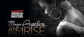 """American Masters - Maya Angelou: And Still I Rise"" premieres nationwide Tuesday, February 21 at 8pm on PBS (check local listings) during Black History Month as part of the 31st season of THIRTEEN's ""American"
