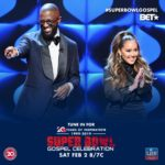 WATCH THE 20 th ANNUAL SUPER BOWL GOSPEL CELEBRATION  TONIGHT ON BET NETWORKS AT 8PM ET/PT