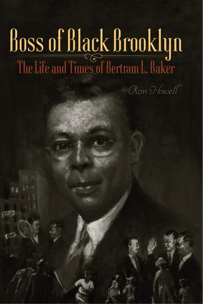 The Boss of Black Brooklyn, by Ron Howell. (Fordham University Press/HANDOUT)